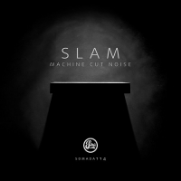 Slam - Machine Cut Noise